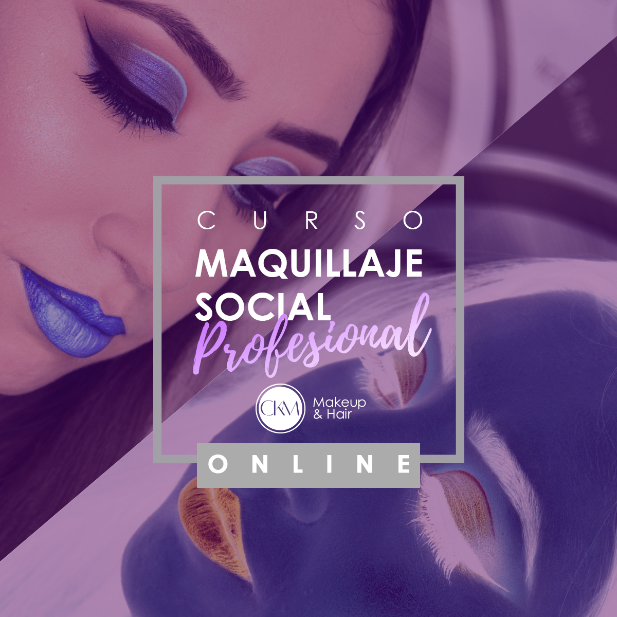 bbaa5c227 Curso de maquillaje social profesional Online En vivo - CKM Makeup