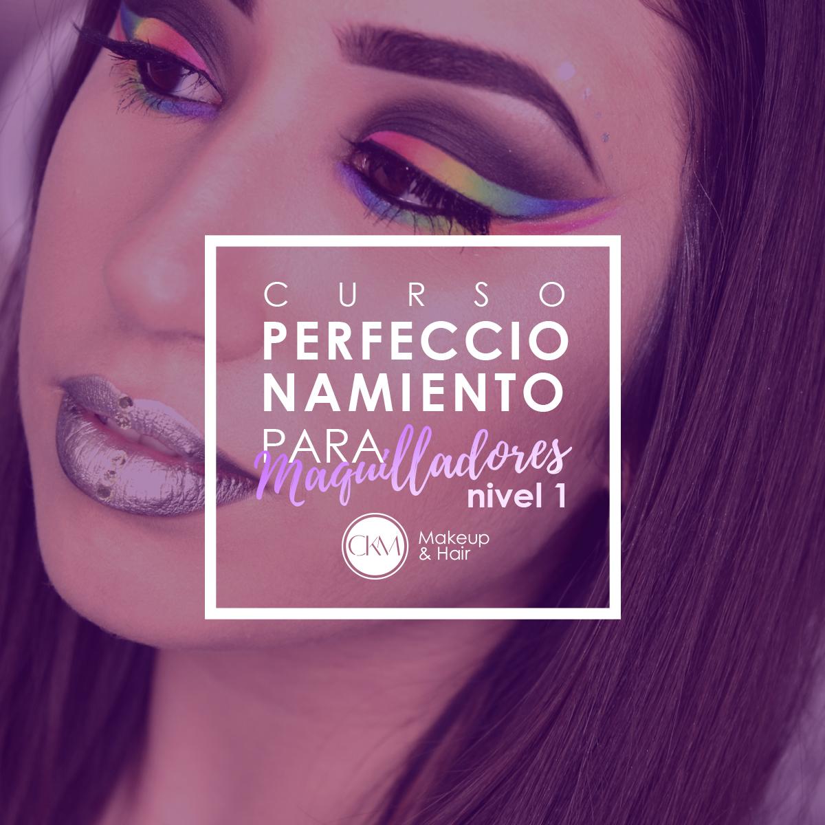4752883a6 Inscripción al Perfeccionamiento Nivel 1 para Maquilladores - Presencial -  CKM Makeup